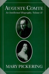 Auguste Comte, Volume II: An Intellectual Biography (2011)