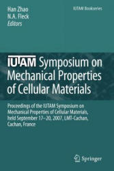IUTAM Symposium on Mechanical Properties of Cellular Materials - Proceedings of the IUTAM Symposium on Mechanical Properties of Cellular Materials, H (2010)