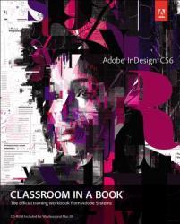 Adobe InDesign CS6 Classroom in a Book - Adobe Creative Team (2012)