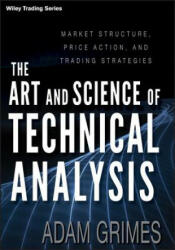 Art & Science of Technical Analysis - Adam Grimes (2012)