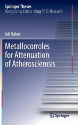 Metallocorroles for Attenuation of Atherosclerosis - Adi Haber (2012)
