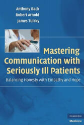 Mastering Communication with Seriously Ill Patients: Balancing Honesty with Empathy and Hope (2004)