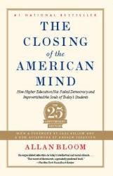The Closing of the American Mind - Allan Bloom, Saul Bellow, Andrew Ferguson (2012)