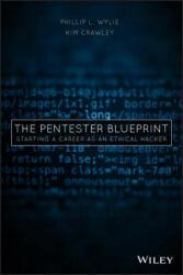 Pentester BluePrint - Phillip L. Wylie (ISBN: 9781119684305)