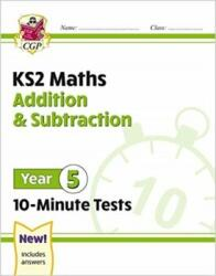 New KS2 Maths 10-Minute Tests: Addition & Subtraction - Year 5, Paperback (ISBN: 9781789086461)