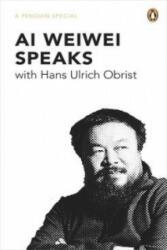 Ai Weiwei Speaks - Ai Weiwei (ISBN: 9780241957547)