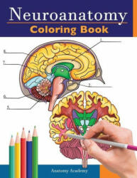 Neuroanatomy Coloring Book: Incredibly Detailed Self-Test Human Brain Coloring Book for Neuroscience - Perfect Gift for Medical School Students, N (2020)