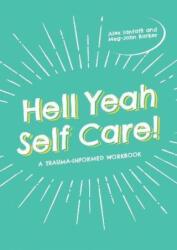 Hell Yeah Self-Care! : A Trauma-Informed Workbook (ISBN: 9781787752450)
