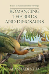 Romancing the Birds and Dinosaurs - ALAN FEDUCCIA (ISBN: 9781599426068)