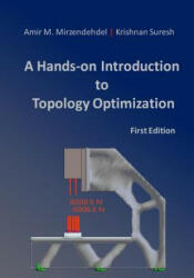 A Hands-On Introduction to Topology Optimization - Krishnan Suresh, Amir M Mirzendehdel (ISBN: 9781976480607)