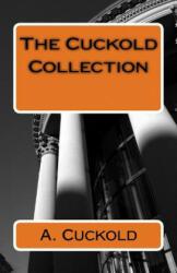 The Cuckold Collection - A Cuckold (ISBN: 9781499277883)