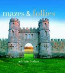 Mazes and Follies - Adrian Fisher (ISBN: 9781841651422)