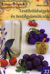 Textilzöldségek és textilgyümölcsök (2012)