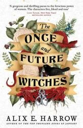 Once and Future Witches - Alix E. Harrow (ISBN: 9780356512501)