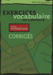 Exercices de vocabulaire en contexte intermédiaire klíč - A. Akyuz (ISBN: 9782011551542)