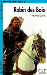 LECTURES CLE EN FRANCAIS FACILE NIVEAU 2: ROBIN DE BOIS - Alexandr Dumas (ISBN: 9782090319804)