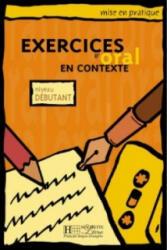 MISE EN PRATIQUE - EXERCICES D'ORAL EN CONTEXTE, NIVEL DEBUTANT LIVRE D'ELEVE - A. Akyuz (ISBN: 9782011551405)