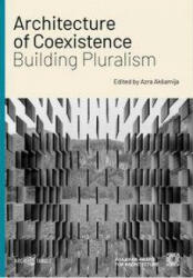 Architecture of Coexistence: Building Pluralism (ISBN: 9783966800082)