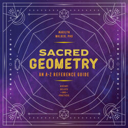 Sacred Geometry: An A-Z Reference Guide (ISBN: 9781646111961)