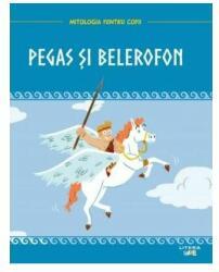 Mitologia. Pegas și Belerofon (ISBN: 9786060731184)