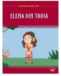 Mitologia. Elena din Troia (ISBN: 9786060731191)