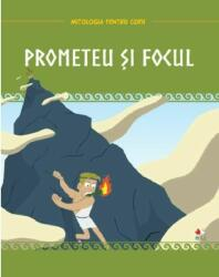 Mitologia. Prometeu și focul (ISBN: 9786063349881)