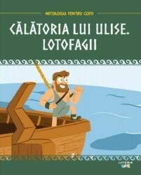 Mitologia. Călătoria lui Ulise. Lotofagii (ISBN: 9786063350214)