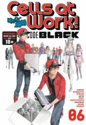 Cells at Work! CODE BLACK 6 - Akane Shimizu, Issei Hatsuyoshiya (ISBN: 9781646511495)