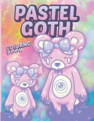 Pastel Goth Coloring Book: Cute And Creepy Horror Kawaii Adorable Spooky Gothic Coloring Pages (ISBN: 9798718390520)