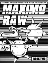 Maximo Raw Book Two: Laurent Minassian presents an action packed story (ISBN: 9798716441590)