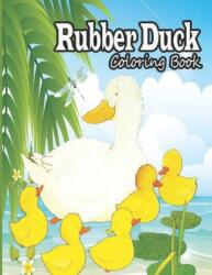 Rubber Duck Coloring Book: A Unique Collection Of Coloring Pages (ISBN: 9798716397859)