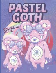 Pastel Goth Coloring Book: Pastel Goth Kawaii Aesthetic and Horror Coloring Book (ISBN: 9798714942631)