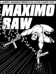 Maximo Raw: Laurent Minassian presents an action packed story (ISBN: 9798712755943)