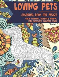 Loving Pets - Coloring Book for adults - Great Pyrenees, Serengeti, Briards, York Chocolate, Bulldogs, other (ISBN: 9798712292295)
