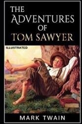 The Adventures of Tom Sawyer Illustrated (ISBN: 9798711824022)