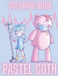 Pastel Goth Coloring book: Pastel Goth Kawaii Cute And Creepy (ISBN: 9798711565123)