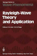 Rayleigh-Wave Theory and Application - Proceedings of an International Symposium Organised by the Rank Prize Funds at the Royal Institution, London, (2012)