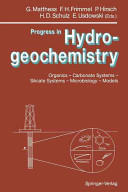 Progress in Hydrogeochemistry - Organics - Carbonate Systems - Silicate Systems - Microbiology - Models (2012)