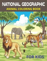 National Geographic Animal coloring book for Kids: This coloring book for Kids with 50 unique Design coloring for relaxation and stress relieving (ISBN: 9798709330306)