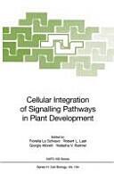 Cellular Integration of Signalling Pathways in Plant Development (2012)