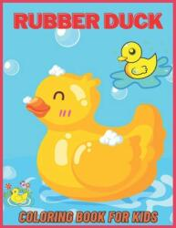 Rubber Duck: Coloring Book for Kids and Adults with Fun, Easy, and Relaxing (ISBN: 9798708586797)