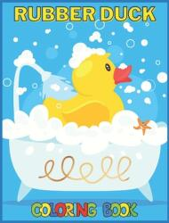 Rubber Duck: Coloring Book for Kids and Adults with Fun, Easy, and Relaxing (Coloring Books for Adults and Kids 2-4 4-8 8-12+) High (ISBN: 9798708585493)