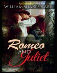 Romeo and Juliet Annotated (ISBN: 9798708478658)