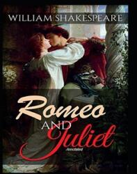 Romeo and Juliet Annotated (ISBN: 9798708239082)