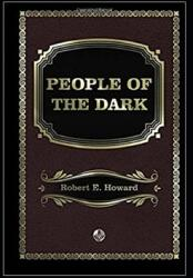 People of the Dark Annotated (ISBN: 9798708087911)