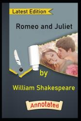"""Romeo and Juliet by """"Sir William Shakespeare"""" (Romance Drama) Annotated illustrated: Special Student Edition (ISBN: 9798708026620)"""