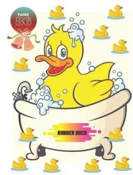 Rubber Duck: Coloring Book for Kids with Fun, Easy, and Relaxing (ISBN: 9798707947865)