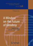 Window on the Future of Geodesy - Proceedings of the International Association of Geodesy : IAG General Assembly, Sapporo, Japan, June 30-July 11 200 (2010)