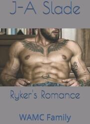 Ryker's Romance: WAMC Family (ISBN: 9798706739249)