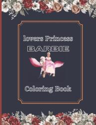 lovers Princess barbie Coloring Book: Easy Color-By-Number for Kids, Teens, And Adults Who Love Princess barbie, (ISBN: 9798706662295)